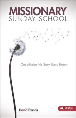 Missionary Sunday School: One Mission. His Story. Every Person. (Booklet)  -     By: David Francis