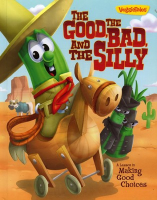 The Good, The Bad, and the Silly Book   -     By: VeggieTales