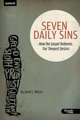 Seven Daily Sins: How the Gospel Redeems Our Deepest Desires, DVD Leader Kit  -     By: Jared Wilson