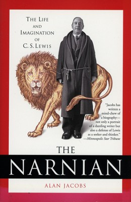 The Narnian (slightly imperfect)   -     By: Alan Jacobs