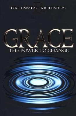 Grace: The Power to Change   -     By: James Richards