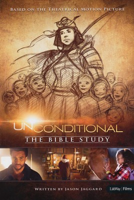 Unconditional: The Bible Study--Member Book  -     By: Jason Jaggard