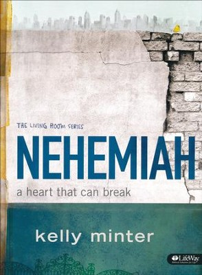 Nehemiah: A Heart That Can Break Member Book  -     By: Kelly Minter
