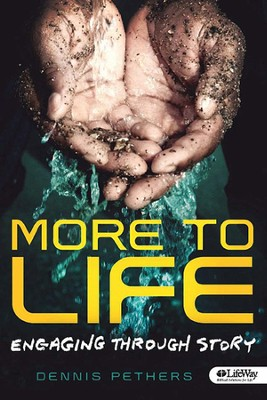 More to Life: Engaging Through Story, Member Book  -     By: Dennis Pethers