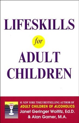 Lifeskills for Adult Children   -     By: Janet Woititz