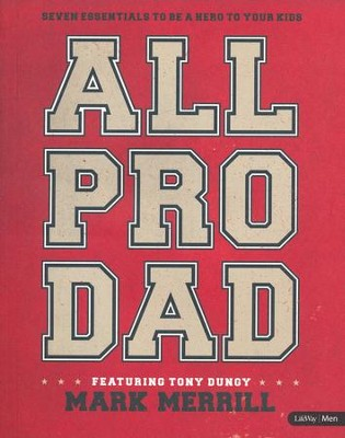 All Pro Dad: Seven Essentials to Be a Hero to Your Kids, Member Book  -     By: Mark Merrill