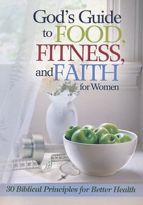 God's Guide to Food, Fitness, and Faith for Women  -- Slightly Imperfect  -