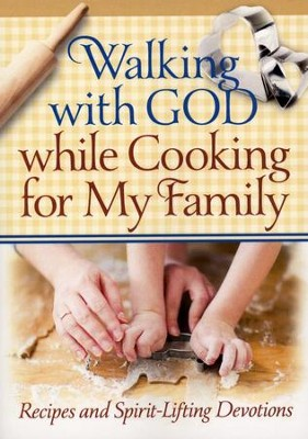 Walking with God while Cooking for My Family  -     By: & Freeman-Smith