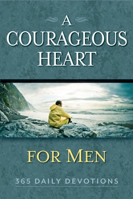 A Courageous Heart for Men...365 Daily Devotions  -