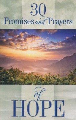 30 Promises and Prayers of Hope: Finding Hope in God's Word  -     By: & Freeman-Smith