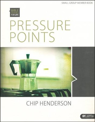 Bible Studies for Life: Pressure Points, Member Book  -     By: Chip Henderson