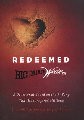 Redeemed...A Devotional Based on the #1 Classic Song That Has Inspired Millions  -     By: Mike Weaver