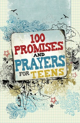 100 Promises and Prayers for Teens  -