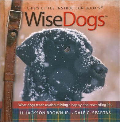 WiseDogs: Life's Little Instruction Book  -     By: H. Jackson Brown Jr.