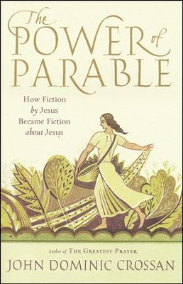 The Power of Parable  -     By: John Dominic Crossan