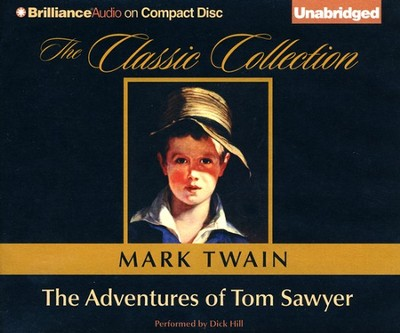 The Adventures of Tom Sawyer, Unabridged Audiobook on CD  -     Narrated By: Dick Hill     By: Mark Twain