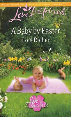 A Baby by Easter  -     By: Lois Richer