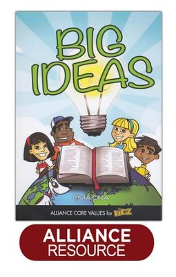 Big Ideas: Alliance Core Values for Kidz  -     By: The Christian, Missionary Alliance