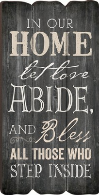 In Our Home, Let Love Abide, Mini Print/Fence Post Look 5.75W X 11.5H  -
