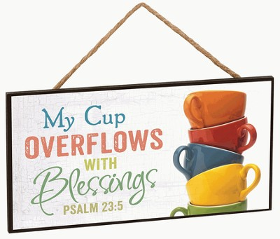 Hanging Sign - Cup Overflows   -