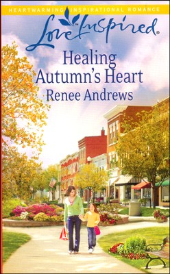 Healing Autumn's Heart  -     By: Renee Andrews