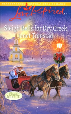 Sleigh Bells for Dry Creek  -     By: Janet Tronstad