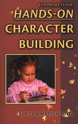 Fun Projects for Hands-on Character Building, Revised Edition  -     By: Rick Boyer, Marilyn Boyer