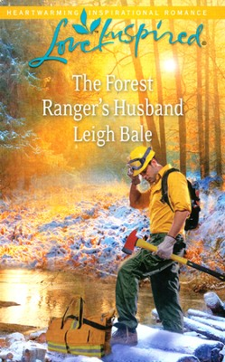 The Forest Ranger's Husband  -     By: Leigh Bale