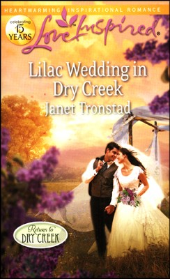 Lilac Wedding in Dry Creek  -     By: Janet Tronstad
