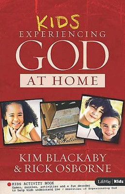 Kids Experiencing God at Home (Activity Book)  -     By: Kim Blackaby, Richard Blackaby, Claude V. King