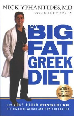 My Big Fat Greek Diet, Softcover   -     By: Nick Yphantides, Mike Yorkey