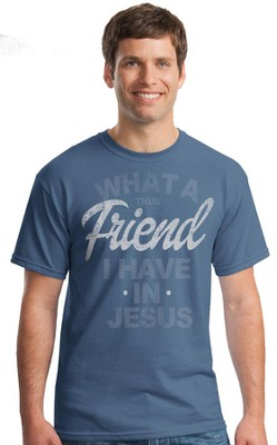 What A Friend I Have In Jesus Shirt, Indigo Blue, X-Large  -