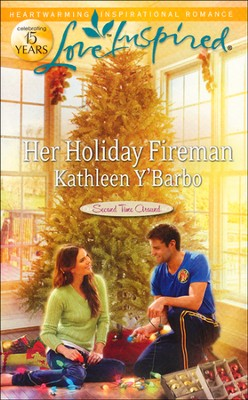 Her Holiday Fireman  -     By: Kathleen Y'Barbo