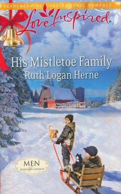 His Mistletoe Family  -     By: Ruth Logan Herne