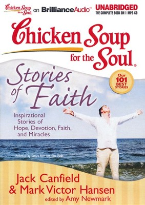 Chicken Soup for the Soul: Stories of Faith: Inspirational Stories of Hope, Devotion, Faith, and Miracles Unabridged Audiobook on CD  -     By: Jack Canfield, Mark Victor Hansen, Amy Newmark