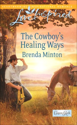 The Cowboy's Healing Ways  -     By: Brenda Minton