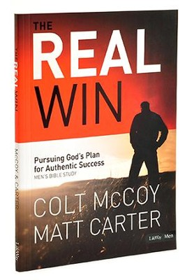 The Real Win: Pursuing God's Plan for Authentic Success, Member Book  -     By: Colt McCoy, Matt Carter