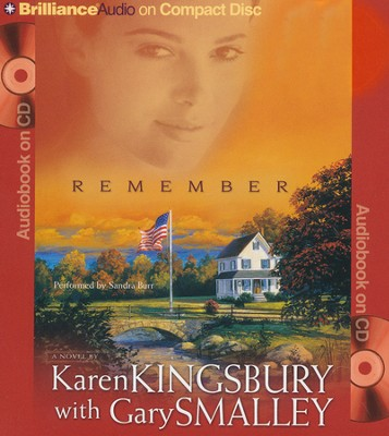 #2: Remember, Abridged Audiobook on CD (Value Priced Edition)  -     Narrated By: Sandra Burr     By: Karen Kingsbury, Dr. Gary Smalley