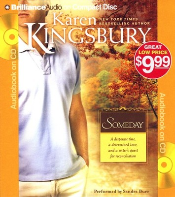 Someday #3, Abridged Audiobook on CD (Value Priced Edition)  -     Narrated By: Sandra Burr     By: Karen Kingsbury