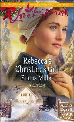 Rebecca's Christmas Gift  -     By: Emma Miller