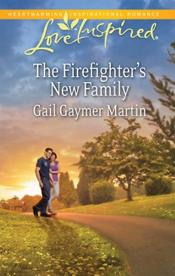 The Firefighter's New Family  -     By: Gail Gaymer Martin