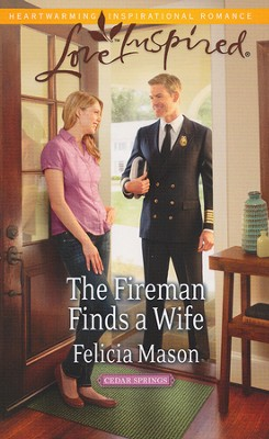 The Fireman Finds a Wife  -     By: Felicia Mason