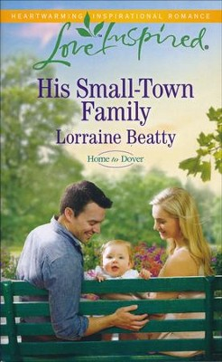 His Small-Town Family  -     By: Lorraine Beatty