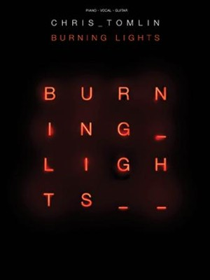 Burning Lights (PVG)   -     By: Chris Tomlin