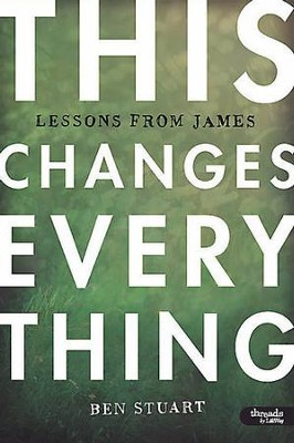 This Changes Everything: Lessons from James, DVD Leader Kit  -     By: Ben Stuart