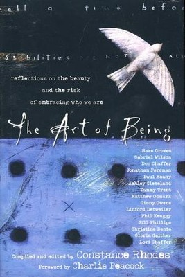 The Art of Being: Reflections on the Beauty and the Risk of Embracing Who We Are  -     By: Constance Rhodes
