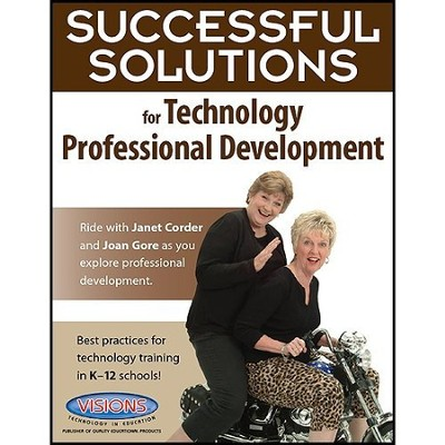 Successful Solutions for Technology Professional  Development  -     By: Joan Gore, Janet Corder