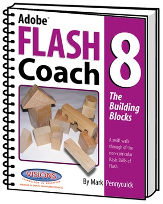 Adobe Flash Coach Version 8: The Building Blocks   -     By: Mark Pennycuick