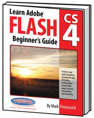 Learn Adobe Flash CS4 Beginner's Guide   -     By: Mark Pennycuick