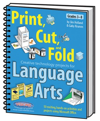 Print Cut & Fold: Creative Technology for Language  Arts, Grades 3-8  -     By: Jim Holland, Gaby Krumm